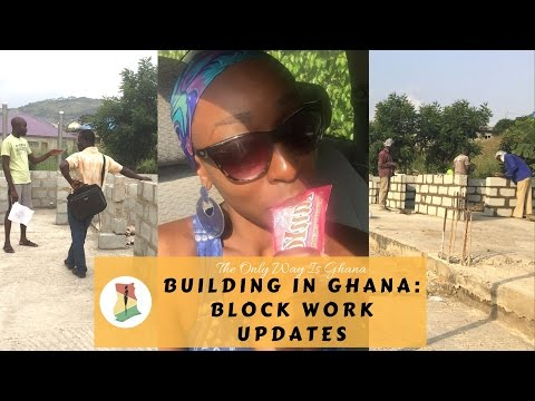 Building in Ghana Updates: Block Work & New Problems!!
