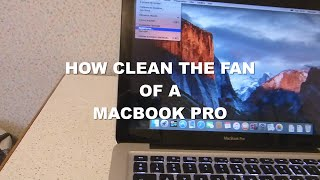 APPLE Macbook Pro - CLEAN THE PROCESSOR FAN