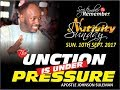 Sun. 10th Sept. 2017 PT 1 (The Unction is Under Pressure) With Apostle Johnson Suleman