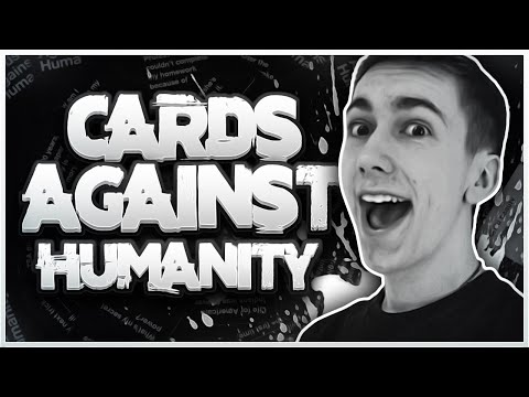 THE NEXT YOUTUBE SENSATION!   Cards Against Humanity