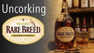 Uncorking Rare Breed Barrel Proof Bourbon by Wild Turkey