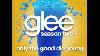 Repeat youtube video Glee - Only The Good Die Young [LYRICS]
