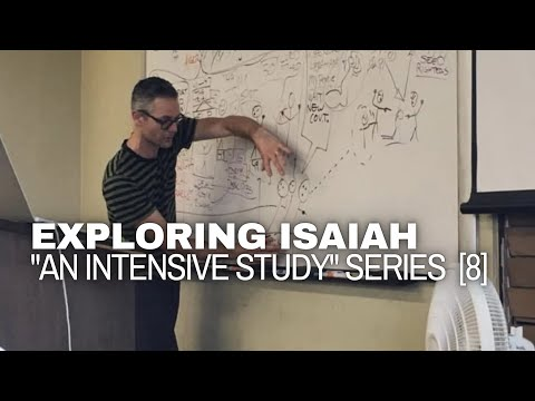 Exploring Isaiah - An Intensive Study - [8 of 9] - Audio by Tim Mackie (The Bible Project) 2015