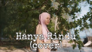 Download Hanya Rindu - Andmesh Kamaleng (cover by Sheryl Shazwanie)