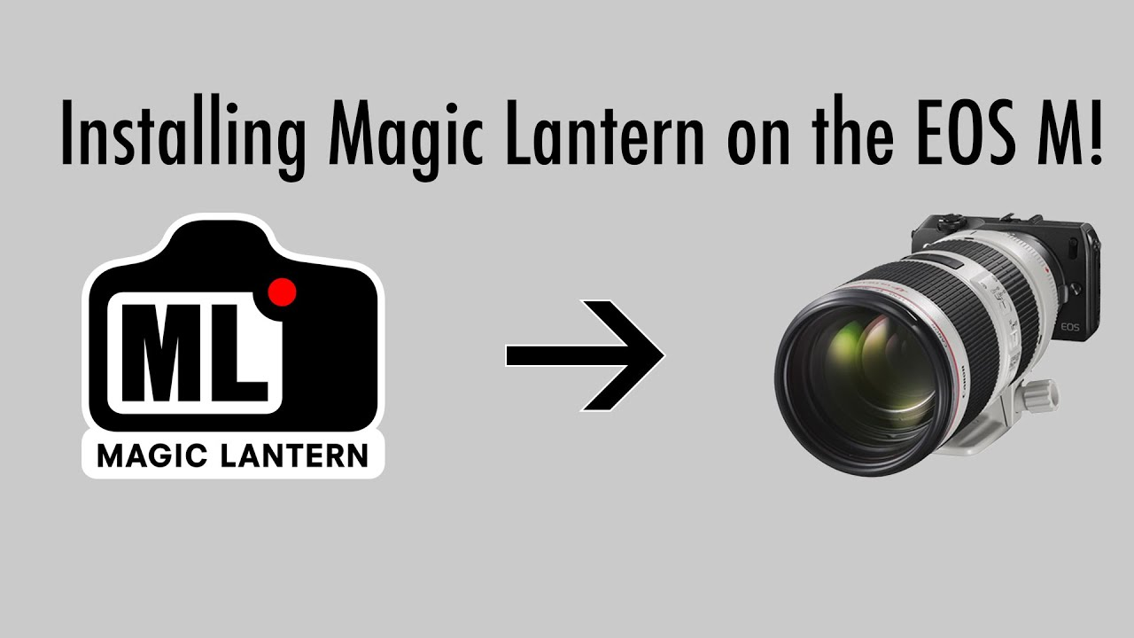 How to Install Magic Lantern on the Canon EOS M!