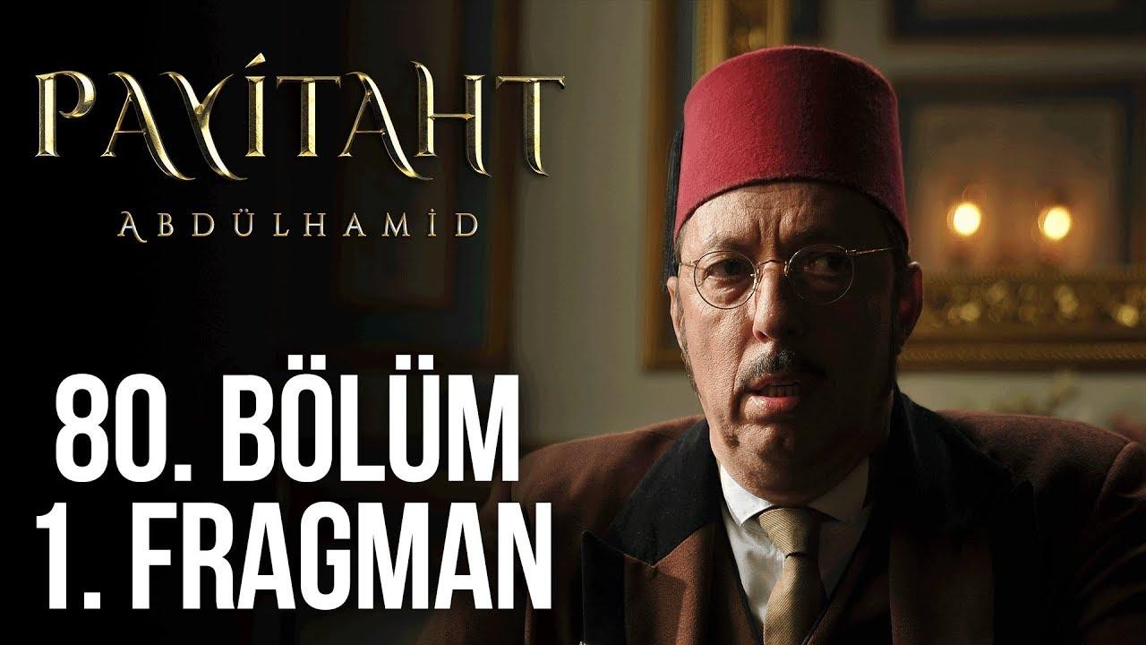 Payitaht Abdülhamid 80. Bölüm 1. Tanıtım!