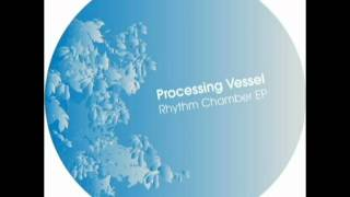 Processing Vessel - We Dance The Night Away