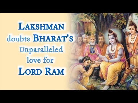 Ramayana - Lakshmana doubts Bharata's unparalleled love for Lord Rama - By Swami Mukundananda