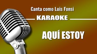Aqui Estoy Yo, con letra - Luis Fonsi karaoke