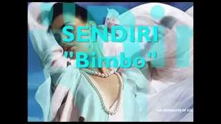 Bimbo ~ SENDIRI. with Lyrics