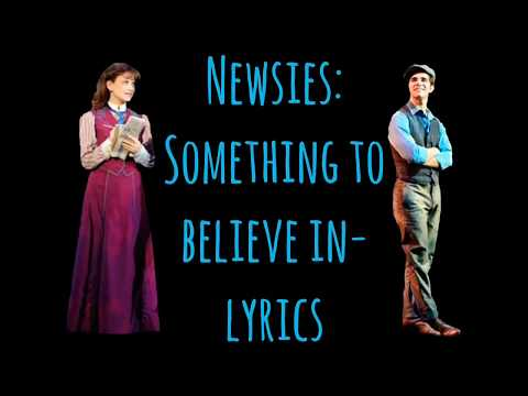 Newsies Lyrics-Something to Believe In