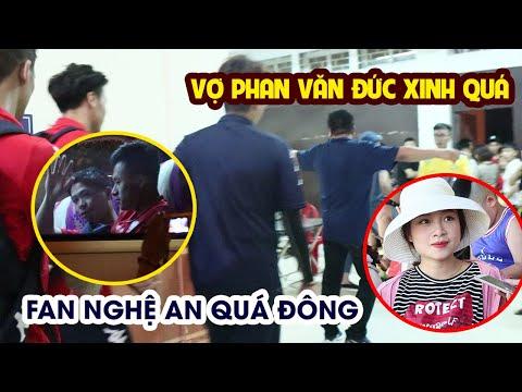 Công Phượng gặp sự cố khi ra về bởi quá đông CĐV Nghệ An, vợ Phan Văn Đức mang bầu cực xinh