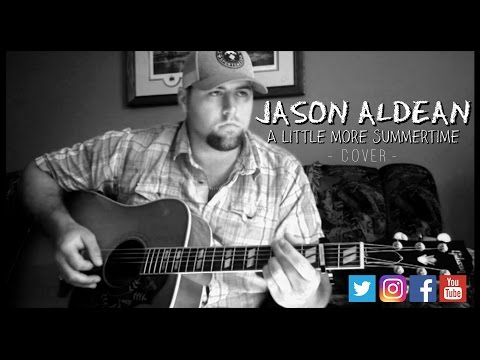 A LITTLE MORE SUMMERTIME - JASON ALDEAN COVER by Stephen Gillingham
