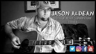 A LITTLE MORE SUMMERTIME - JASON ALDEAN COVER by Stephen Gillingham
