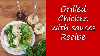 Grilled Chicken Breast With Sauces Recipe