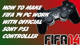 HOW TO MAKE PS3 CONTROLLER WORK WITH FIFA 14 PC