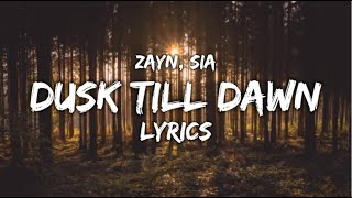 Dusk till Dawn - Zayn (Ft. Sia) LYRICS 🔥🤎