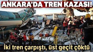 Ankara'da Yüksek Hızlı Tren Kazası!