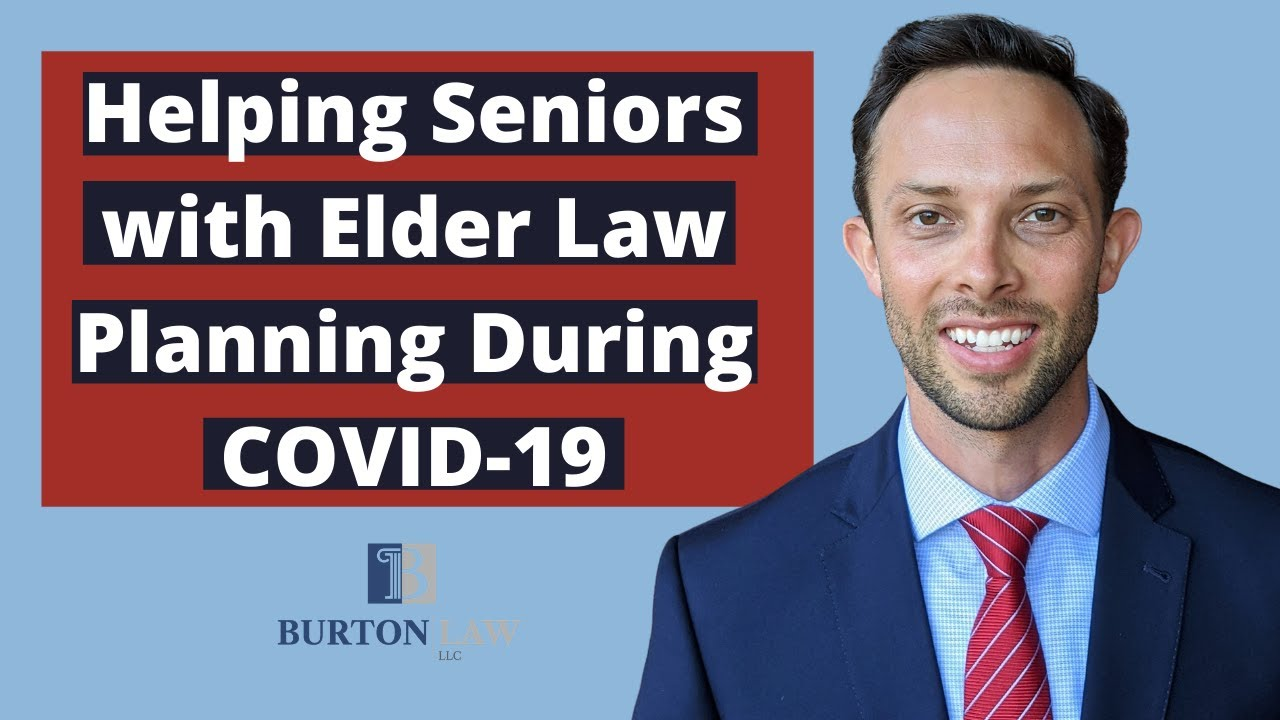 Helping Senior Americans with Elder Law Planning During COVID-19