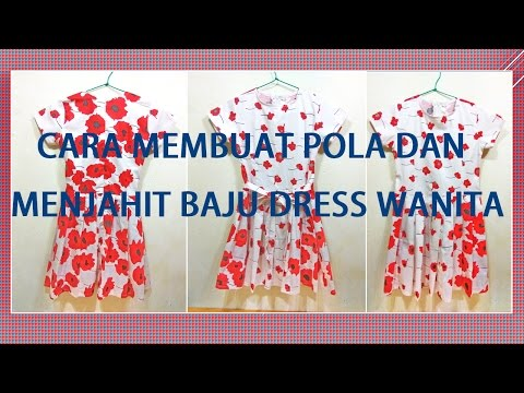 Cara membuat pola dan menjahit baju dress wanita
