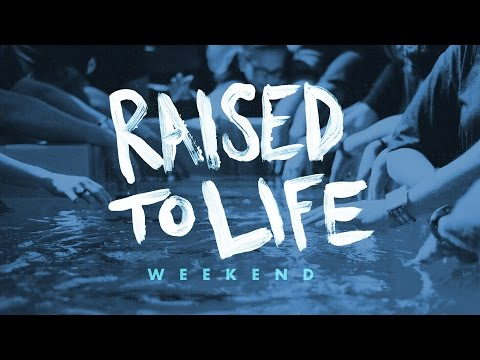 Raised to Life 2015 - Elevation Church