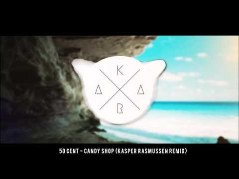 50 Cent - Candy Shop (Kasper Rasmussen Remix)