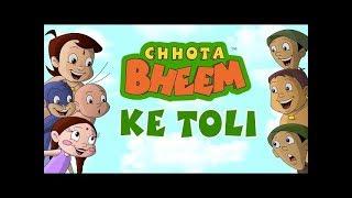 Chhota Bheem ke Toli..