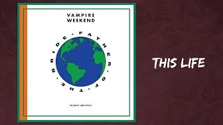 Vampire Weekend - This Life (Lyrics)
