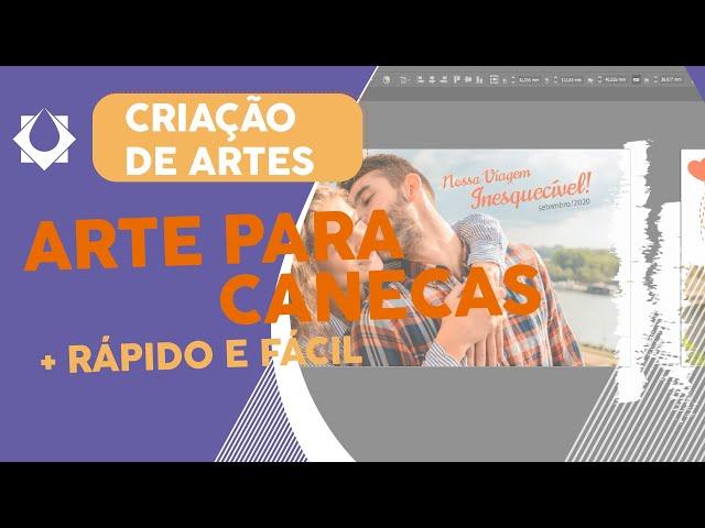 COMO FAZER ARTE PARA CANECA - Dicas Práticas SIMPLES E RÁPIDAS - Sublimação