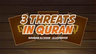 Tres Amenazas en el Corán - la APERTURA de los OJOS ! - Br. Nouman Ali Khan - Animados ilustrado