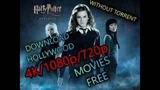 How to download hollywood  movies of 4k/1080p/720p qualities without torrent free