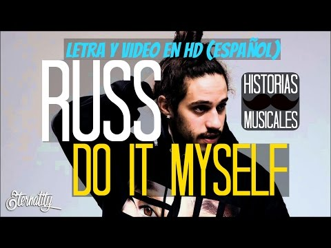Russ - Do it Myself (Traducida al español)