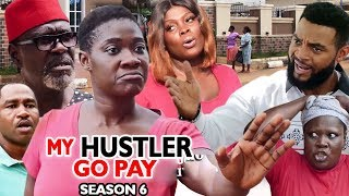 MY HUSTLE GO PAY SEASON 6 - Mercy Johnson | New Movie | 2019 Latest Nigerian Nollywood Movie