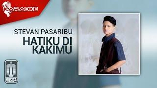 Stevan Pasaribu   Hatiku Di Kakimu (official Karaoke Video)