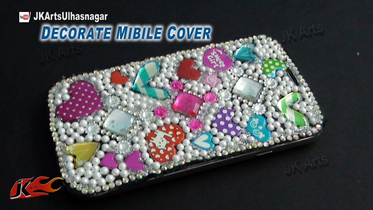 Diy mobile cover decoration how to decorate jk arts for How to decorate