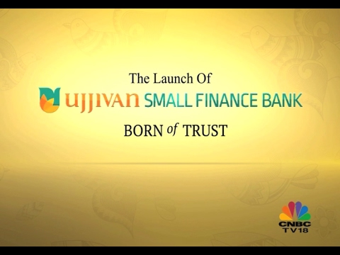 Launch of Ujjivan Small Finance Bank - Special Show on CNBC TV 18