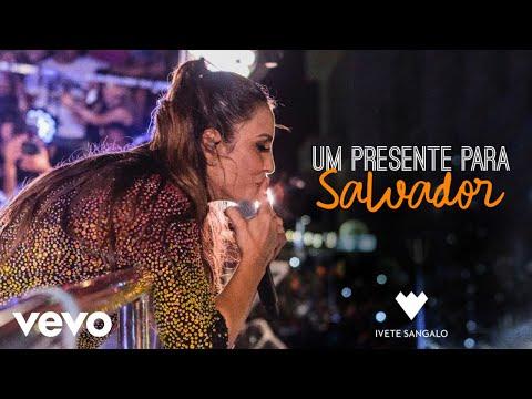 Ivete Sangalo - Um presente para Salvador