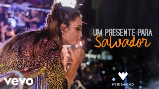 Baixar Ivete Sangalo - Um presente para Salvador