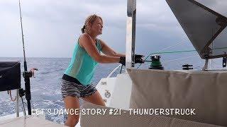 Let's Dance Sailing Story #21 - Thunderstruck (Re Edited)