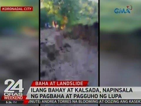 24 Oras: Ilang bahay at kalsada sa Koronadal City, napinsala ng pagbaha at pagguho ng lupa