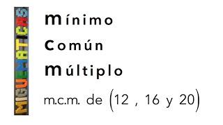 ¿Cómo calcular el mínimo común múltiplo? mcm (12,16 y 20) de dos formas diferentes