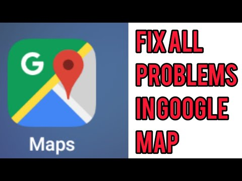 How To Fix Google Map All Problem Solved
