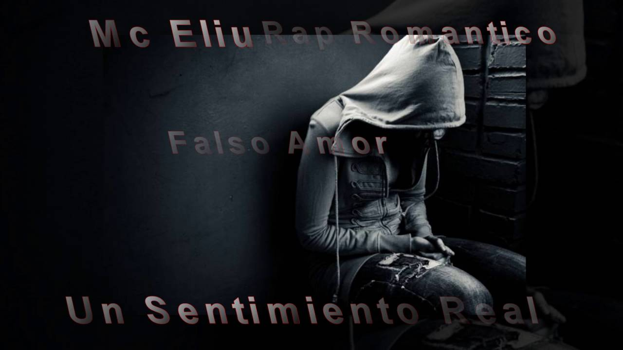 Falso Amor Mc Eliu Rap Romantico