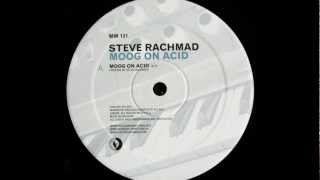Steve Rachmad - Moog On Acid (2007)