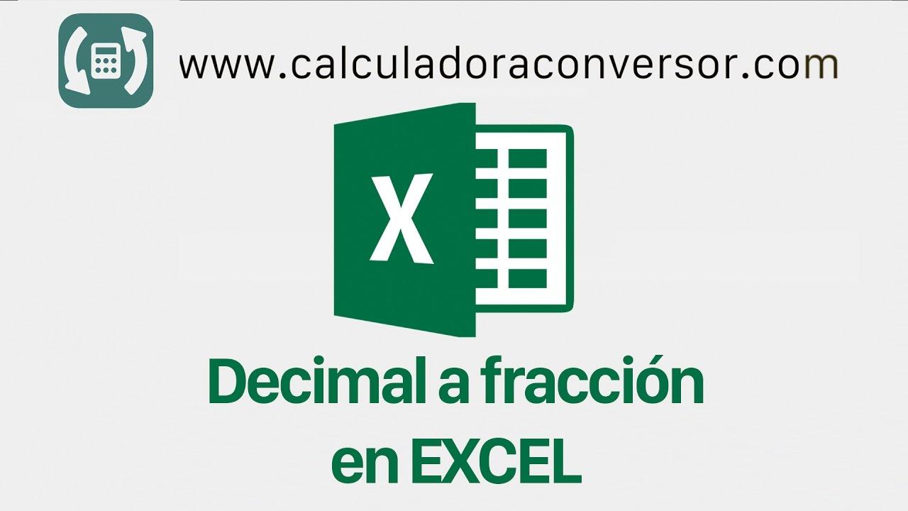 Pasar un número a Fracción en Excel - YouTube