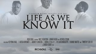 Rich Soul - Life As We Know It (Music Video)