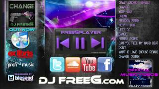 DJ FreeG feat. Chey Mairo and Dave Stevens - freedom (remix)    (preview)
