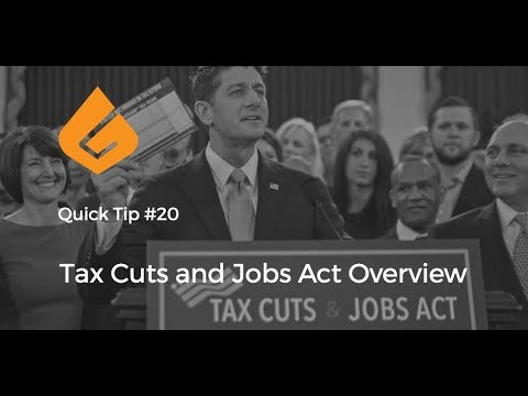 Tax Cuts and Jobs Act Overview | Good Success Quick Tips
