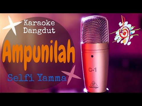 Karaoke Dangdut AMPUNILAH -Selfi Yamma