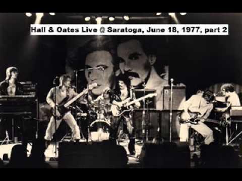 Hall & Oates - Concert, Live @ Saratoga, N.Y. Part ll ( June 18,1977)